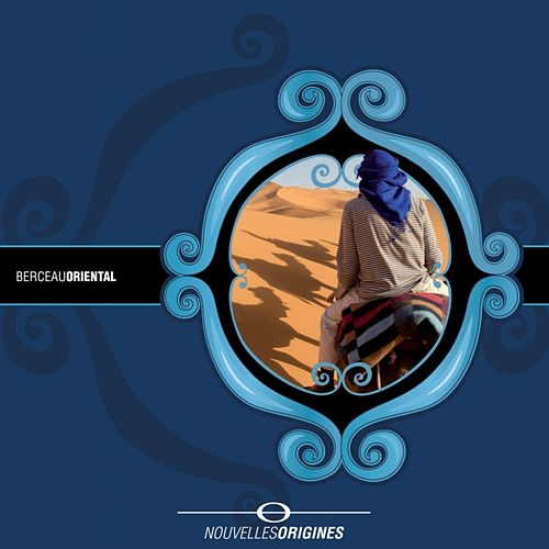 Nouvelles Origines - Berceau Oriental by Various Artists