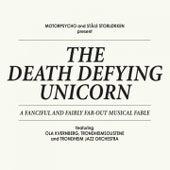 The Death Defying Unicorn by Motorpsycho