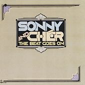 The Beat Goes On by Sonny and Cher