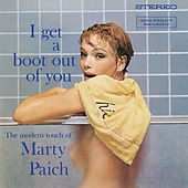 I Get A Boot Out Of You by Marty Paich