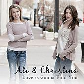 Love Is Gonna Find You by Ali