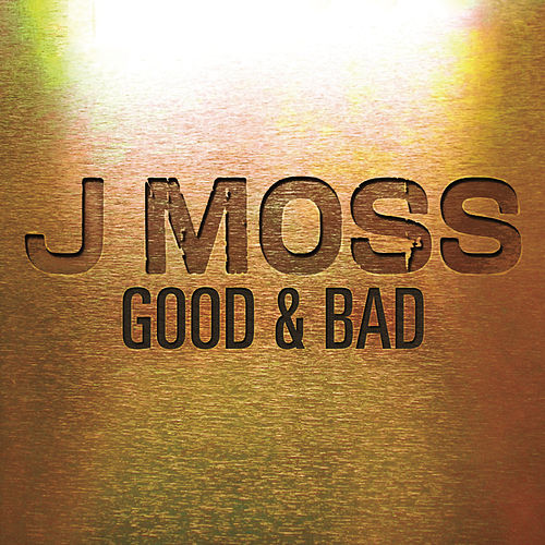 Good & Bad by J Moss