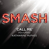 Call Me (SMASH Cast Version featuring Katharine McPhee) by SMASH Cast