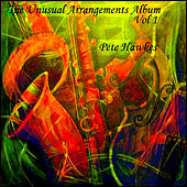 The Unusual Arrangements Album by Pete Hawkes