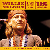 Live At The US Festival (June 4, 1983) by Willie Nelson