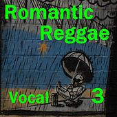 Romantic Reggae Vocal 3 by Various Artists