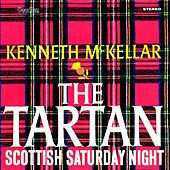 The Tartan & Scottish Saturday Night by Kenneth McKellar