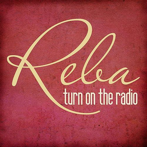 Turn on the Radio von Reba McEntire