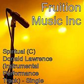 Spiritual (C) Donald Lawrence (Instrumental Track) by Fruition Music Inc.