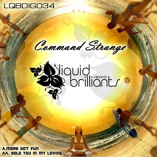 More Hot Fun / Hold You in My Loving by Command Strange