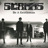 Be a Gentleman (Live at O2 Academy Islington) by Scams