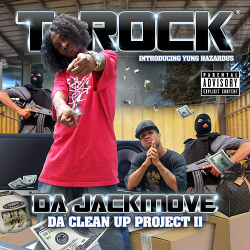 Da Jackmove ''Da Clean Up Project 2'' by T-Rock