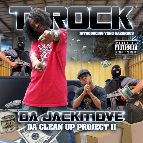 Da Jackmove ''Da Clean Up Project 2'' by T-Rock