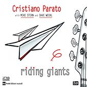 Riding Giants by Cristiano Parato, Mike Stern, Dave Weckl
