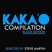 Kaka'o Compilation (Black Edition: Selection By Steve Martin) by Various Artists