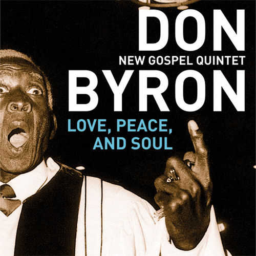 Love, Peace, And Soul by Don Byron