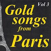 Gold Songs from Paris, Vol. 3 by Various Artists