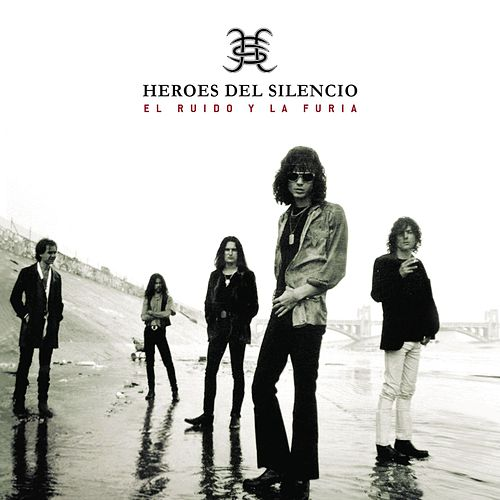 El Ruído Y La Furia by Heroes del Silencio