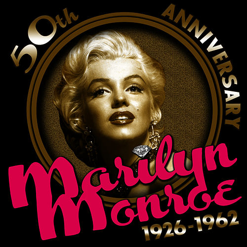 50th Anniversary 1926-1962 by Marilyn Monroe