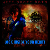 Look Inside Your Heart by Jeff Scott Soto