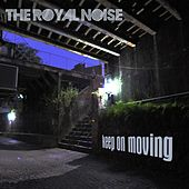 Keep On Moving by The Royal Noise