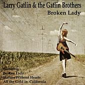 Broken Lady by Larry Gatlin And The Gatlin Brothers