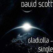 Gladiolla - From Cirque Dreams - Single by David Scott