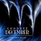 Goodbye December - Single by Jonathan Miller