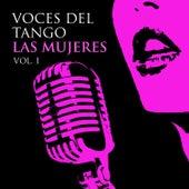 Voces del Tango- Las mujeres, Vol 1 by Various Artists