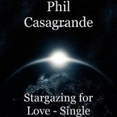 Stargazing for Love - Single by Phil Casagrande