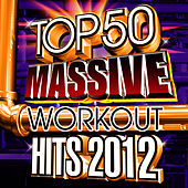 Top 50 Massive Workout Hits 2012 by Cardio Workout Crew