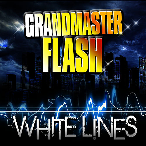 White Lines (Blackburner Death Mix) by Grandmaster Flash
