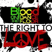 The Right To Love! - Single by Blood On The Dance Floor