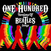 100 Versions of Beatles Songs by Various Artists