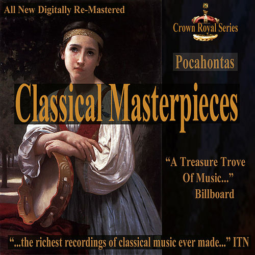 Pocahontas - Classical Masterpieces by Various Artists