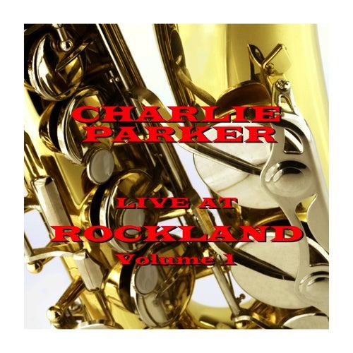 Live At Rockland - Volume 1 by Charlie Parker