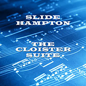 The Cloister Suite by Slide Hampton