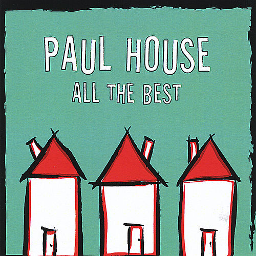 All the Best by Paul House