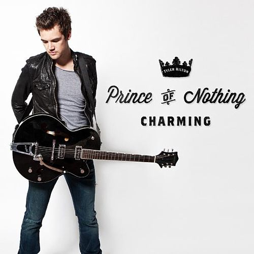 Prince of Nothing Charming - Single by Tyler Hilton
