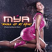 Mess Up My Hair by Mya