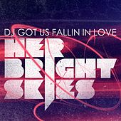 DJ Got Us Fallin In Love by Her Bright Skies