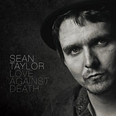 Love Against Death by Sean Taylor