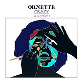 Crazy (Remixes) by Ornette