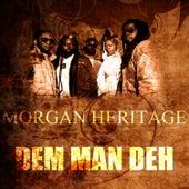 Dem Man Deh by Morgan Heritage