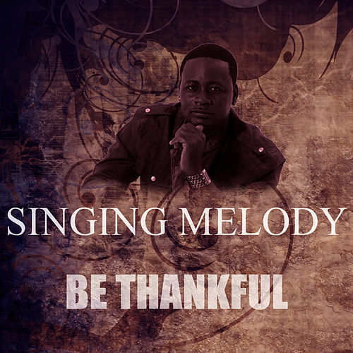Be Thankful by Singing Melody
