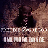 One More Dance by Freddie McGregor