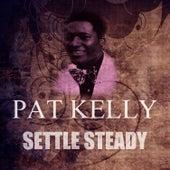 Settle Steady by Pat Kelly
