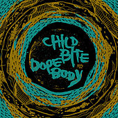 Child Bite / Dope Body split LP by Various Artists