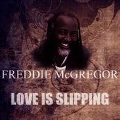 Love Is Slipping by Freddie McGregor