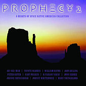 Prophecy 2: A Hearts of Space Native American Collection by Various Artists